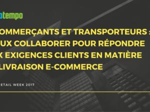 Comment les e-commerçants et les transporteurs peuvent-ils collaborer pour faire face aux exigences de leurs clients respectifs en matière de livraison e-commerce ?