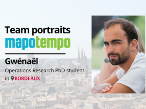 Team Mapotempo: Gwénaël's portrait, Operations Research PhD student at Mapotempo